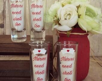 Nurses Need Shots Too, Nurse Shot Glass, Nursing Shot Glass, Nurse Graduation Gift, Future Nurse Gift, Nursing Student Gift, Nursing Gift