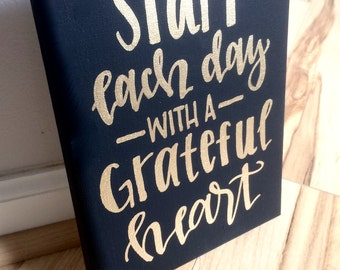 Start each day with a grateful heart- 8x10 hand lettered canvas, grateful heart sign, begin each day sign, motivational canvas, wall art