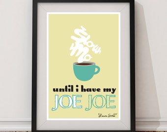SLOW MO until i have my JOE Coffee Poster - slow mo joe original design coffee bean espresso poster art decor