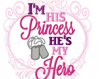 Instant Download Military I'm His Princess He's My Hero with Dogtags Custom Embroidery Design, Machine Embroidery, Dogtags Embroidery, 5x7