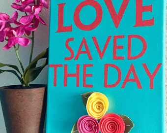 Love Saved The Day