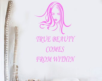 Wall Vinyl Decal Quote for Girl's Room Inspirational Words True Beauty Comes from Within Beauty Salon Decor (#1070di)