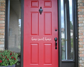 Home Sweet Home Door Decal // Front Door // Entryway // House // Home // Decor // Sign // Sticker // Cling // Decoration // Welcome Home