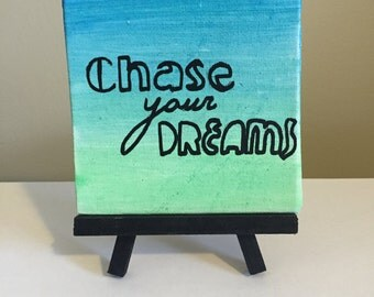 Chase Your Dreams Mini Easel Canvas