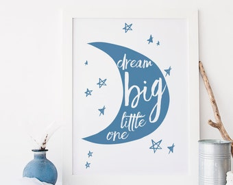 Dream Big Little One Blue Nursery Wall Print