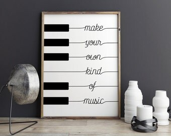Printable Poster - Make your own kind of music - Black & White Wall Art Poster