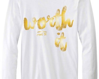 Worth It (Xlarge), white and gold longsleeve tee