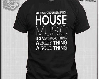 HOUSE MUSIC DJ Not Everyone Understands  House Music Dj Music  T shirt Technics