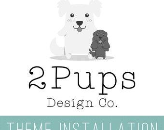 2 Pups Design Co. ADD ON - Wordpress Theme Installation