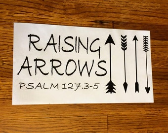 Raising Arrows Psalm 127.3-5 car window decal