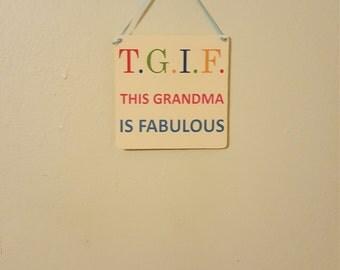 T.G.I.F This Grandma is Fabulous