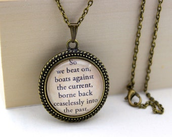 The Great Gatsby, 'So We Beat On, Boats Against The Current', Nick Carraway, F. Scott Fitzgerald Book Quote Necklace.