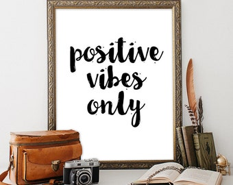 Positive vibes only Dorm room decor Boho kitchen printables Teen girl room decor INSTANT DOWNLOAD Printable art Boho sign Bohemian party