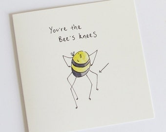 You're the Bee's Knees - Greetings Card