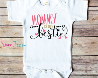 Mother's Day Shirt Mommy is my Bestie Baby Bodysuit Toddler Shirt