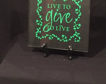 Live To Give, To Live