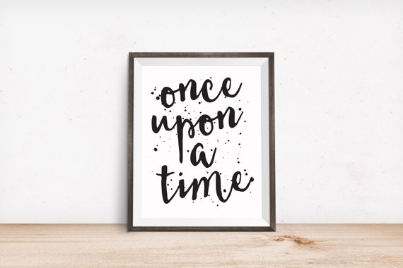Printable Art, Book Quote, Once Upon a Time, Inspirational Print, Typography Quote, Art Prints, Digital Download Print, Quote Printables