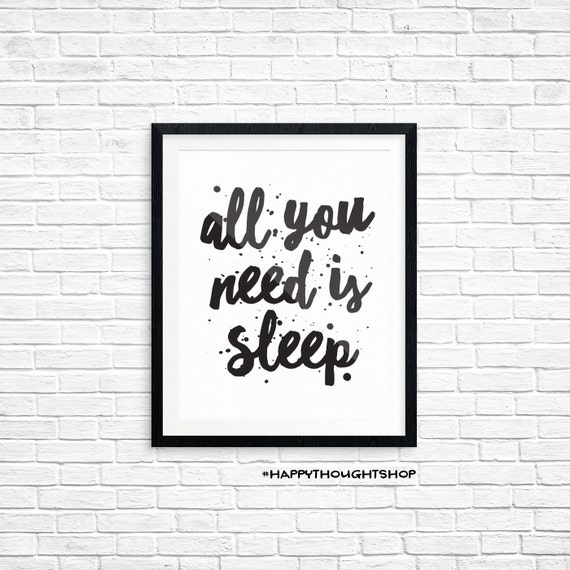 Printable Art, Bedroom Quote, All You Need is Sleep, Motivational Print, Typography Quote, Art Prints, Digital Download Print
