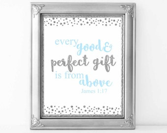 Every Good And Perfect Gift Is From Above, Wall art print8x10, printable sign,bible verse, Blue and Silver Quote print, Digital File.