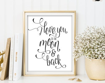 LOVE Printable. I Love You to the Moon and Back. Inspirational Quote. Nursery Print. Kids Room Decor. Calligraphy. Modern Typographic Print