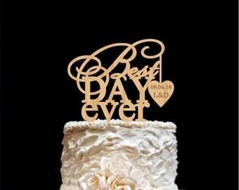 Best Day Ever Cake Topper Love Wedding Cake Topper Wood Cake Topper