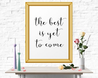 Inspirational Art, Printable Quote, Calligraphy Print, Printable Wall Art, Best is Yet to Come, Motivational Quote, Wall Decor, Scandinavian