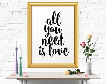Typography Poster, Motivational Print, Inspirational Print, All You Need Is Love, Bedroom Art, Typography Print, Motivational Decor