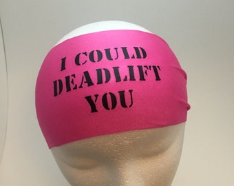 Running Headband ~Yoga Headband~ Workout Headband I could deadlift you