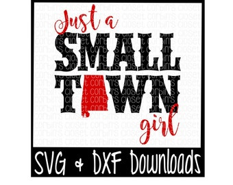 Just A Small Town Girl Alabama Cutting File - SVG & DXF Files - Silhouette Cameo/Cricut