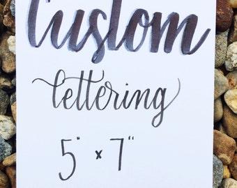 """Custom Lettering 5"""" x 7"""""""
