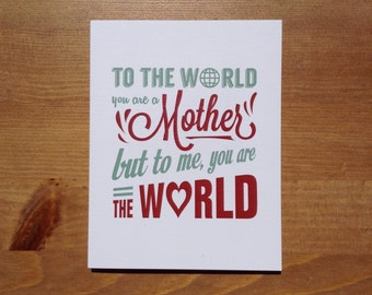 """Mothers' Day Card - """"To the world you are a mother, but to me you are the world"""""""