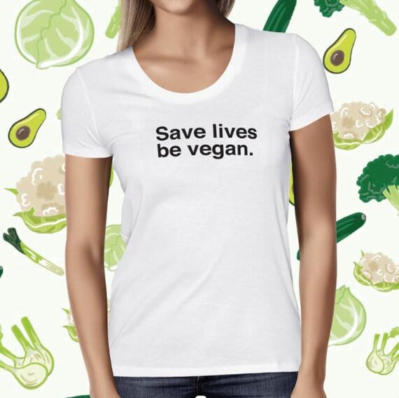 Vegan Statement T-shirt for Women - Save Lives Go Vegan Shirt - Women's Vegan T Shirt - Animal Rights Tshirt - Cruelty-free Tee - Vegetarian