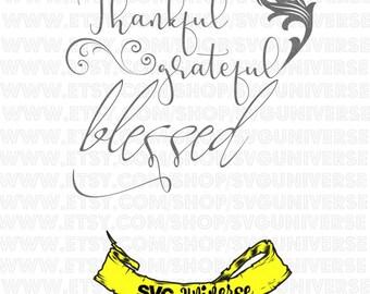 Thankful, grateful, blessed. SVG Cut files - Dxf - Eps - SVG - Pdf - Png