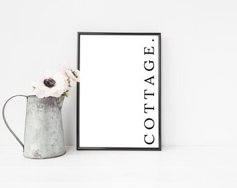 Cottage Chic Print / Cottage Wall Art / Black and White Typography Print / Minimalist Printable Art / Instant Download / Home Decor Print