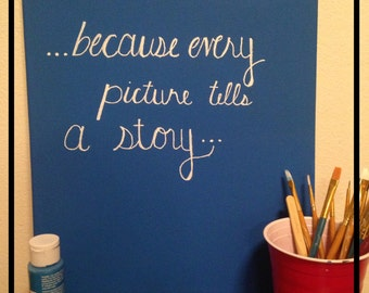 Because Every Picture Tells a Story quote canvas