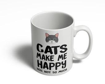 Kitten Lover Gift - Cat Lover Gift | Cats Make Me Happy, you not so much | Funny Cat Mug |  Cat Coffee Mug | Pet Mug |  11oz 15oz  317