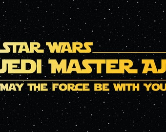 Customizable Star Wars Event Banner/Backdrop/Sign + May the Force be With You