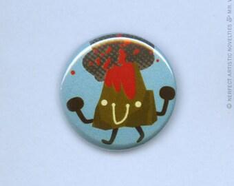 """Eruptin' Ruppert The Volcano 1"""" Pin-Back Button"""