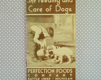 Vintage Booklet - The Feeding and Care of Dogs Perfection Foods 1935