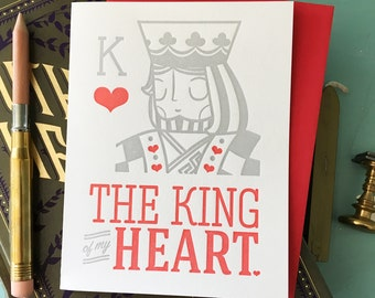 The King of My Heart, Love, Anniversary, Friendship Letterpress Card