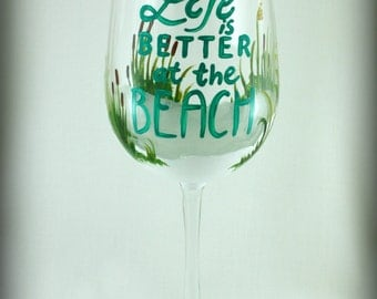 Life is better at the BEACH, Beach house surfer girl nautical fun wine glass hand painted