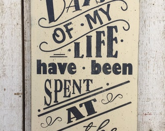 """The best days of my life have been spent at the lake - READY TO SHIP -  large 11""""x24""""wood hand painted sign"""