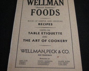 """Early San Francisco Cookbooks, Wellman """"Flavor Famous"""" Foods Book of Useful and Universal Recipes 1940, Early San Francisco Advertising"""