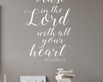 Trust in the Lord with all your Heart- Proverbs 3-5-Vinyl Wall Decal-Vinyl Wall Quotes-Scripture- Bible Verse- Family Quotes- Love Quotes