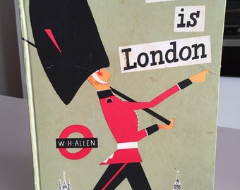 This is London/ Children's Book/Mid Century Children's Book/ W H Allen M Sasek/Sasek London/By Gatormom13
