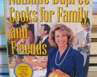 Nathalie Dupree Cooks for Family and Friends by Nathalie Dupree 1991 First Edition Hardcover with dust jacket