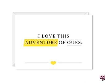I love this adventure of ours. - Happy Valentine's Day - Love card - Happy Anniversary Card - Highlighted Text - 5x7 Greeting Card