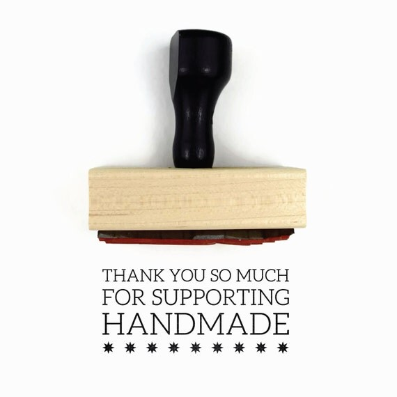 """Rubber Stamp """"Thank You So Much For Supporting Handmade""""- For the Maker DIY Packaging Stamp"""