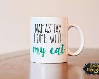 Namastay home with my cat coffee mug, namas'tay home with my cat, cat mom mug, cat lovers gift, coffee mug gift, cat dad gift