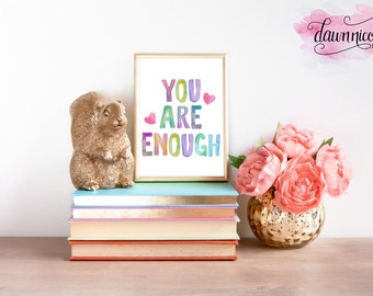 You Are Enough Watercolor Print - INSTANT DOWNLOAD!